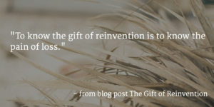 The Gift of Reinvention